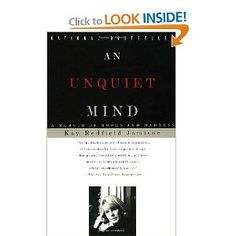 A great book for anyone with a relative, sibling or struggling with bipoloar.    An Unquiet Mind: A Memoir of Moods and Madness