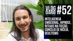 Vlog Diário #52 - Inteligencia emocional, hipnose, rituais na ficção, Co...