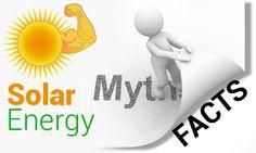 Solar Energy, Solar Power, Do It Yourself Kit, Solar Projects, Common Myths, Facts