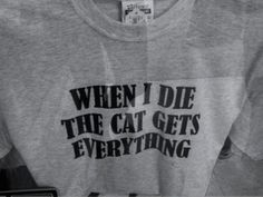 I want this shirt ... Even though I don't own a cat, and I can't stand them.