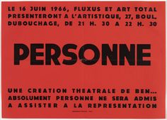 "Ben Vautier. Poster for Personne, L'Artistique, Nice, June 16, 1966. 1966. Letterpress poster. sheet: 11 1/4 x 15 13/16"" (28.5 x 40.2 cm). The Gilbert and Lila Silverman Fluxus Collection Gift. 2770.2008. © 2016 Artists Rights Society (ARS), New York / ADAGP, Paris. Drawings and Prints"