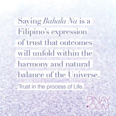 """Saying """"Bahala na """"is a Filipino expression of trust that outcomes will unfold within the harmony and natural balance of the Universe. —BagongPinay Trust the process of Life. Bahala na. Filipino Quotes, Filipino Tattoos, Cultura Filipina, Motivational Words, Inspirational Quotes, Trust The Process Quotes, Filipino Culture, Spiritual Words, Most Beautiful Words"""