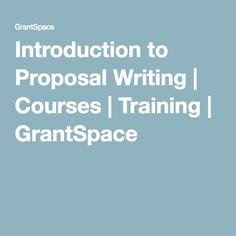 Introduction to Proposal Writing | Courses | Training | GrantSpace