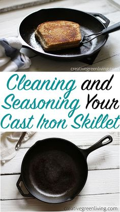 How To Clean, Season & Care For Cast Iron Pots & Pans - Creative Green Living