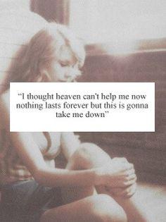 Eu pensei que o céu não pode me ajudar agora, nada dura para sempre, mas isso vai me levar para baixo