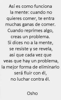 No luches , deja fluir Favorite Quotes, Best Quotes, Love Quotes, Positive Quotes, Motivational Quotes, Inspirational Quotes, Osho, Carpe Diem, Smart Quotes
