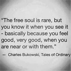 The free soul is rare. ❤️