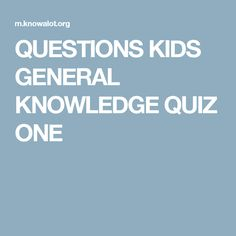 Visit this site for our answers to General Knowledge kids quiz One. Our answers to General Knowledge kids quiz One are suitable for children of all ages and the whole family. Check our General Knowledge kids quiz One answers. Kids Quiz Questions, Classroom Walls, Classroom Ideas, General Quiz, Knowledge Quiz, Classroom Setup, Classroom Themes