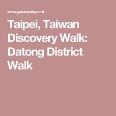 Taipei, Taiwan Discovery Walk: Datong District Walk