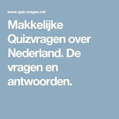 Makkelijke Quizvragen over Nederland. De vragen en antwoorden.