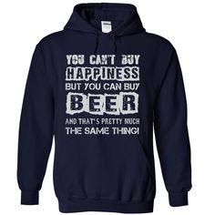 YOU CANT BUY HAPPINESS, BUT YOU CAN BUY BEER!!