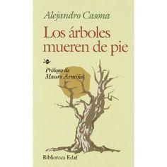 Los arboles mueren de pie, Alejandro Casona