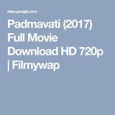 Padmavati (2017) Full Movie Download HD 720p | Filmywap