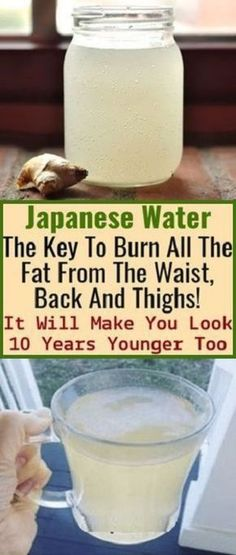 Japanese Water: The Key To Burn All The Fat From The Waist, Back And Thighs ! It Will Make You Look 10 Years Younger Too - Health Beauty Tips ginger water Herbal Remedies, Health Remedies, Natural Remedies, Natural Treatments, Psoriasis Remedies, Health Diet, Health And Wellness, Health Fitness, Fitness Hacks
