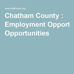 Chatham County NORTH CAROLINA : Employment Opportunities
