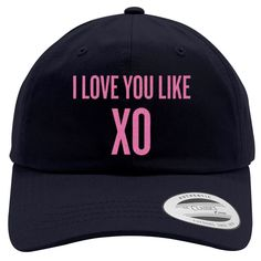 I Love You Like XO Embroidered Cotton Twill Hat
