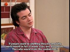 This is my favorite tv quote ever. Grounded for life.