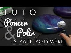 [TUTO] PONCER & POLIR ses créations en Pâte Polymère - YouTube