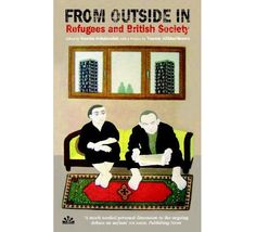 From Outside In, Refugees in British Society (2007) edited by CSW Research Scholar Nushin Arbabzadah