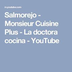 Salmorejo - Monsieur Cuisine Plus - La doctora cocina - YouTube