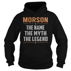 [Hot tshirt name list] MORSON The Myth Legend Last Name Surname T-Shirt Coupon 10% Hoodies, Funny Tee Shirts
