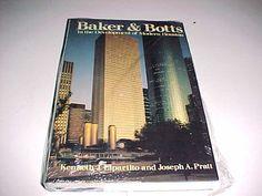 Bakers and Botts In the Development of Modern Houston K. Lipartito J. Pratt New