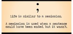 I'm getting a semicolon on my wrist.