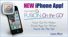 talk fusion Apps for the IPhone are here! now you can direct to our home, more info at www.1384257.talkfusion.com