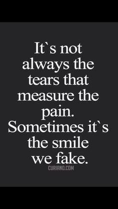 How do you measure pain? You can't, really, except to listen. Mood Quotes, True Quotes, Great Quotes, Positive Quotes, Motivational Quotes, Inspirational Quotes, Awesome Quotes, Bible Quotes, Pain Quotes