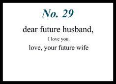 72 Best Dear Future Husband Images Love Marriage Thinking About