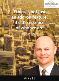 """Quotes from The Kingdom Summit 2015 sessions: """"Ethics is not just an add-on feature. It's the essence of who we are."""" - André Baard To read the summary of this session, [Click on Image] Free Online Registration - You can register online for The Kingdom Summit 2016 here: http://thekingdomsummit.net/event-registration?source=pinterest&medium=link&campaign=quote02-campaign-c03-jul16 #tks16 #lagos #event #businessethics"""