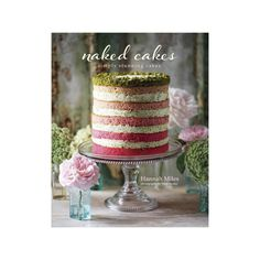 """Naked Cakes Cookbook   Cake-baking has become an art form of late. Get in on the fun with this exceptional guide to creating a truly inspiring gem. """"Naked Cakes"""" offers a bevy of useful material, including recipes, tips and exquisite photos of finished products."""