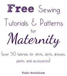 Free sewing tutorials and patterns for maternity - over 50 tutorials!