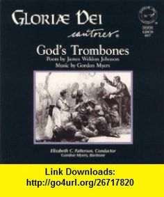 Gods Trombones (9781557251336) Gloriae Dei Cantores, Elizabeth C. Patterson, Gordon Myers, James Weldon Johnson , ISBN-10: 1557251339  , ISBN-13: 978-1557251336 ,  , tutorials , pdf , ebook , torrent , downloads , rapidshare , filesonic , hotfile , megaupload , fileserve