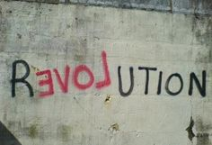 Revolution with LOVE - Street Art Graffiti Typography Inspiration, Creative Inspiration, Tattoo Inspiration, Design Inspiration, Wise Words, Decir No, Me Quotes, Artsy, Street Art