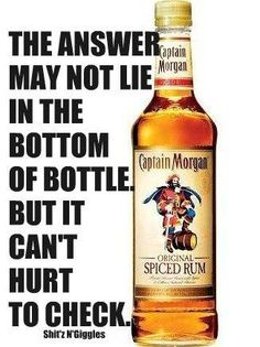Captain Morgan spiced rum is delicious! Captain Morgan Drinks, Liquor List, Bottom Of The Bottle, Drinking Quotes, Spiced Rum, Bartender, Just In Case, Alcoholic Drinks, Beverages