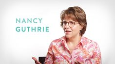 Nancy Guthrie on the Miracle of Bible Study. Author and speaker Nancy Guthrie shares her personal story about God using Bible study to draw ...