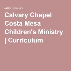 Join us here at Calvary Chapel Costa Mesa in learning more about our Lord and Savior, Jesus Christ, through services, prayer meetings, events and ministries all designed to encourage growth in your walk with the Lord. Curriculum, Homeschool, Prayer Meeting, Lord And Savior, Kids Education, Ministry, Costa, Bible, Study