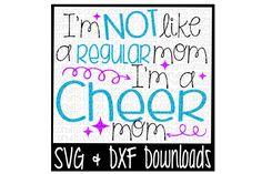 I'm Not Like A Regular Mom I'm A Cheer Mom Cutting File by Corbins SVG | TheHungryJPEG.com