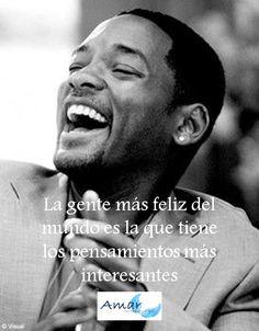 La gente más feliz del mundo es la que tiene los pensamientos más interesantes