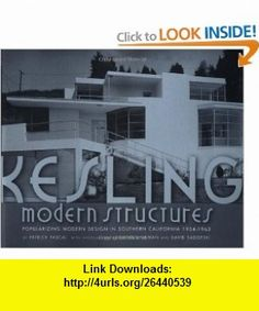 Kesling Modern Structures Popularizing Modern Design in Southern California 1934-1962 (9781890449131) Patrick Pascal, David Gebhard, Julius Shulman , ISBN-10: 189044913X  , ISBN-13: 978-1890449131 ,  , tutorials , pdf , ebook , torrent , downloads , rapidshare , filesonic , hotfile , megaupload , fileserve