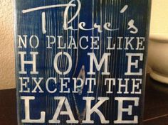 There's No Place Like Home except the lake, wood primitive sign, swim, yard decor, patio, boating on Etsy, $22.00