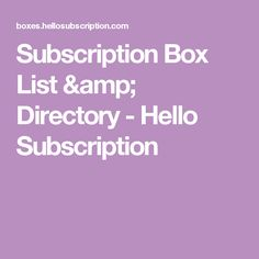 Subscription Box List & Directory - Hello Subscription