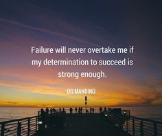 """""""Failure Will Never Overtake Me If My Determination To Succeed Is Strong Enough."""" – Og Mandino Have a great Saturday! Motivational Quotes For Depression, Motivational Quotes For Students, Positive Quotes, Motivational Phrases, Inspirational Quotes With Images, Motivational Pictures, Inspiring Quotes About Life, Quotes Hurt Feelings, Love Failure Quotes"""