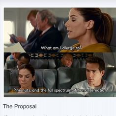 The Proposal.  One of my favs!!