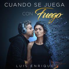 'Cuando se juega con fuego', Luis Enrique regresa con fuego – Estereofonica