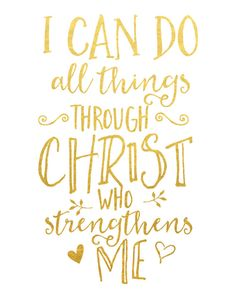 I Can Do All Things Through Christ Who Strengthens Me Print / Christian Gift / Gold Foil Print / Philippians Print / Bible Verse Print Lds Quotes, Religious Quotes, Bible Verses Quotes, Bible Scriptures, Spiritual Quotes, Faith Quotes, Positive Quotes, Inspirational Quotes, Spiritual Pictures