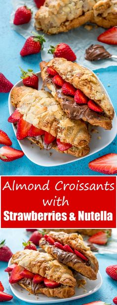 Turn Regular Croissants Into Almond Croissants (Then Stuff Them With Strawberries And Nutella!!)