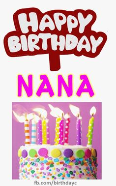 Happy Birthday Nana Gif Happy Birthday Greeting Card