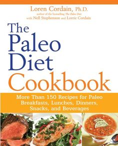 The Paleo Diet Cookbook: More Than 150 Recipes for Paleo Breakfasts, Lunches, Dinners, Snacks, and Beverages * Click image to review more details.